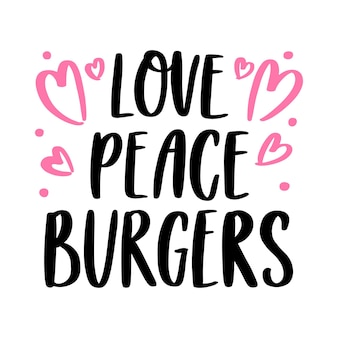 L'iscrizione disegnata a mano love peace burgers
