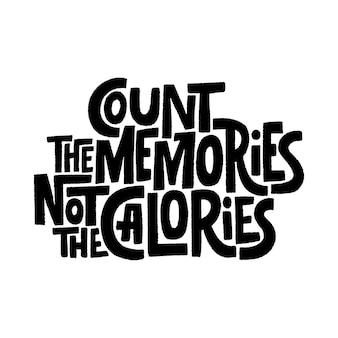 Citazione scritta disegnata a mano conta i ricordi non le calorie illustrazione vettoriale