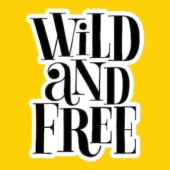 Citazione scritta disegnata a mano illustrazione vettoriale selvaggia e libera tipografia stilizzata emotiva
