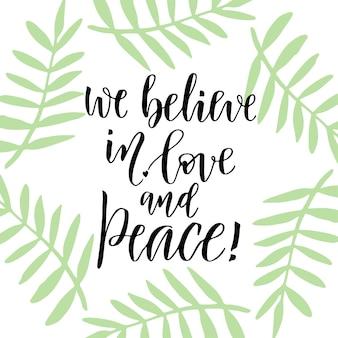 Scritte a mano. disegno a mano disegno vettoriale. frase di ispirazione. crediamo nell'amore e nella pace