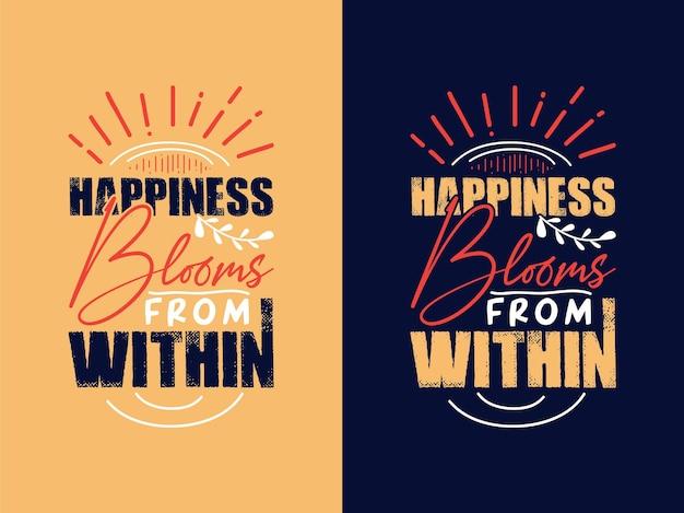La felicità fiorisce dall'interno della citazione motivazionale tipografia
