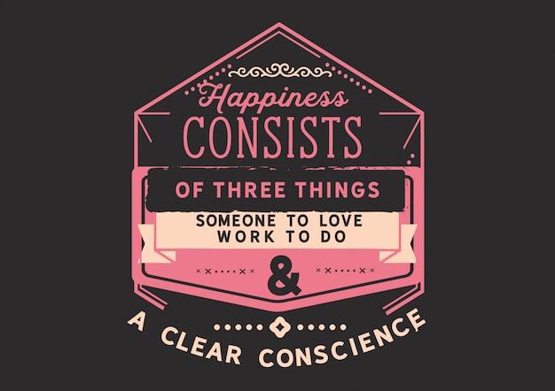 La felicità consiste di tre cose