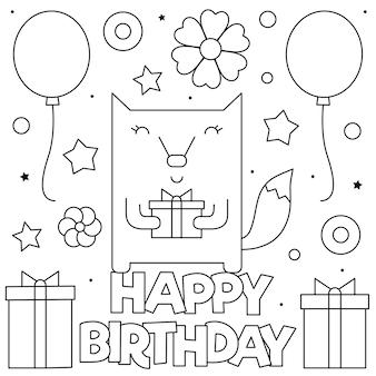 Buon compleanno. pagina da colorare. in bianco e nero una volpe