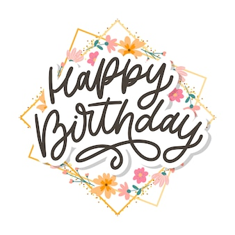 Testo dell'illustrazione dei fiori di slogan di calligrafia dell'iscrizione di buon compleanno
