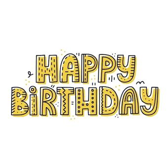 Citazione di buon compleanno. iscrizione di vettore disegnato a mano. concetto di congratulazioni creative per carta, banner, poster.