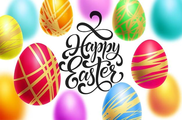 Modello di sfondo di pasqua felice con scritte con uova colorate.