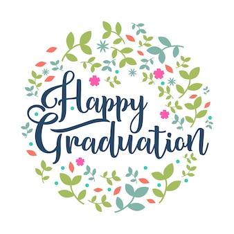 Graduazione felice lettering rotondo disegno vettoriale foglia e fiore