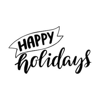 Citazione di happy holiday, testo vettoriale per biglietti di auguri di design, sovrapposizioni di foto, stampe, poster. iscrizione disegnata a mano.