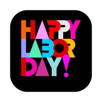 Happy labor day - architettura di testo decorativo colorato con forme triangolari. design piatto lettering isolato su uno sfondo nero.