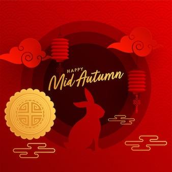 Happy mid autumn poster design con sagoma coniglietto, nuvole, torta di luna e lanterne cinesi su sfondo semicerchio sovrapposto a strati di carta rossa.