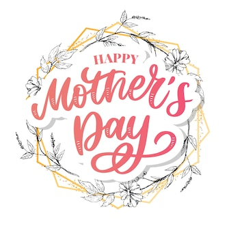 Illustrazione felice della cartolina d'auguri di festa della mamma. scritte a mano calligrafia sfondo vacanze in cornice floreale.