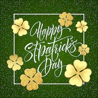 Felice giorno di san patrizio poster di auguri con scritte di testo e foglie di trifoglio glitter dorato.