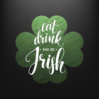 Buon giorno di san patrizio greating. mangia, bevi e sii irlandese. illustrazione