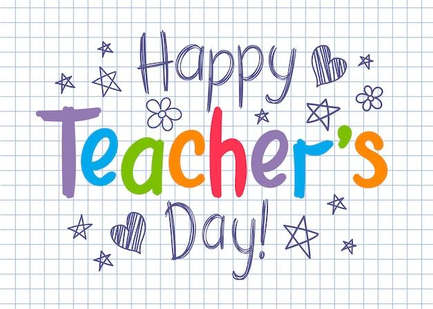 Happy teachers day sul foglio di quaderno a quadretti in stile abbozzato con stelle e cuori disegnati a mano.