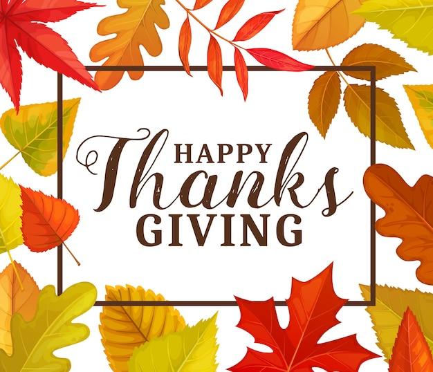 Happy thanks giving biglietto di auguri o cornice con foglie cadute in autunno. poster di congratulazioni per le vacanze autunnali del giorno del ringraziamento con fogliame di acero, quercia, betulla o frassino, olmo e pioppo