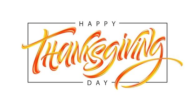 Manifesto di tipografia disegnato a mano felice del ringraziamento. biglietto di auguri per il ringraziamento. lettere di calligrafia. illustrazione vettoriale eps10