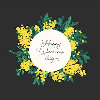 Cartolina d'auguri di happy women s day circondata da mimosa fiorita o rami di canniccio d'argento con fiori e foglie
