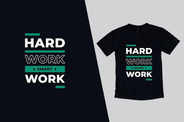 Progettazione di citazioni della maglietta del lavoro intelligente del duro lavoro