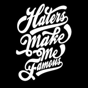 Odiatori mi fanno famoso