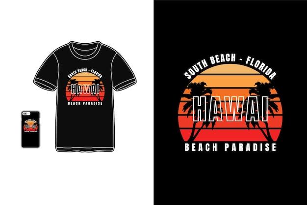 Paradiso delle hawaii, tifografia di t-shirt