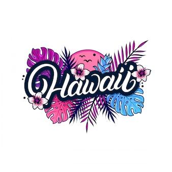 Scritta scritta a mano alle hawaii con foglie di palma e monstera, pianta tropicale.