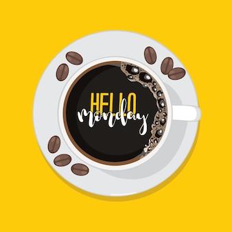 Ciao lunedì in una tazza di caffè sullo sfondo