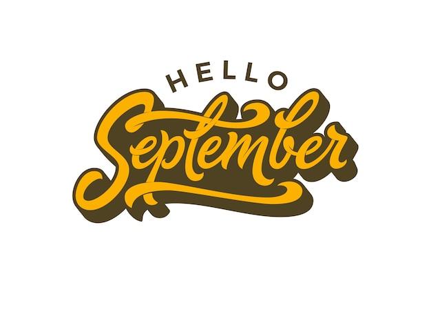 Ciao tipografia di settembre su sfondo bianco isolato. calligrafia pennello per banner, poster, biglietto di auguri. lettere scritte a mano.