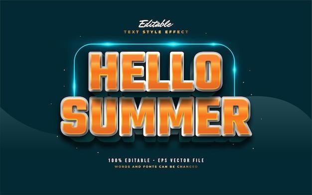 Hello summer text in grassetto bianco e arancione con effetto in rilievo. effetto stile testo modificabile