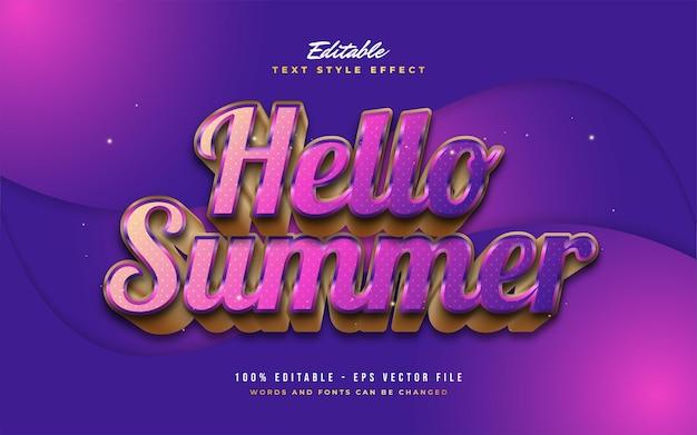 Hello summer text in oro e gradiente colorato con effetto 3d e rilievo. effetto di testo modificabile