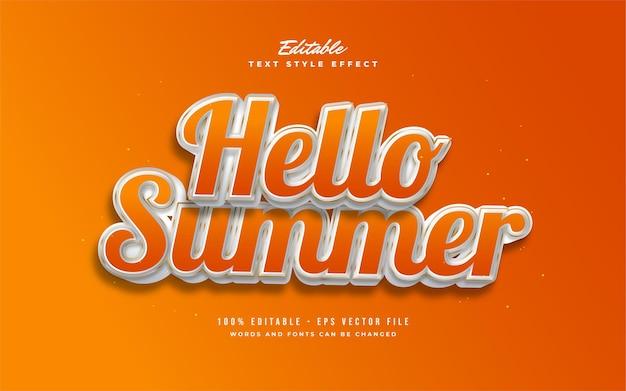 Hello summer text in arancione e bianco con effetto in rilievo. effetto stile testo modificabile