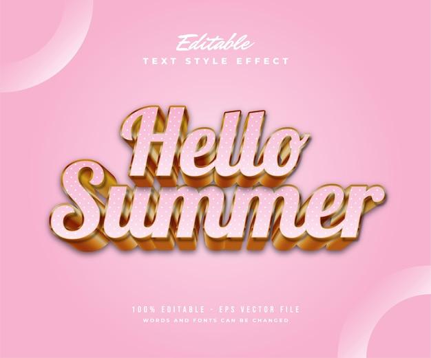 Hello summer text in rosa e oro con effetto 3d e rilievo. effetto di testo modificabile
