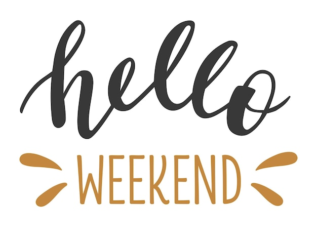 Hello weekend lettering disegnato a mano