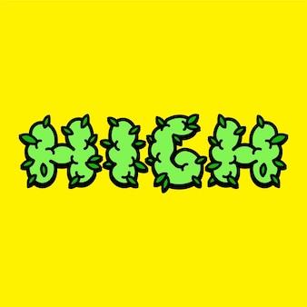 Design di stampa con slogan di testo con citazione di erba alta. disegno di marchio dell'illustrazione del personaggio dei cartoni animati di doodle di vettore. alta parola citazione testo slogan stampa design per poster, concetto di t-shirt