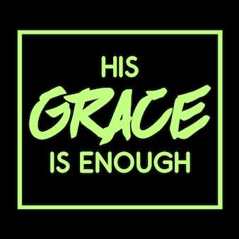 La sua grazia è sufficiente