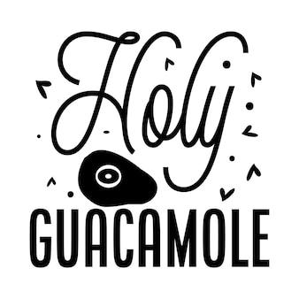 Illustrazione di citazioni di santo guacamole disegno vettoriale premium