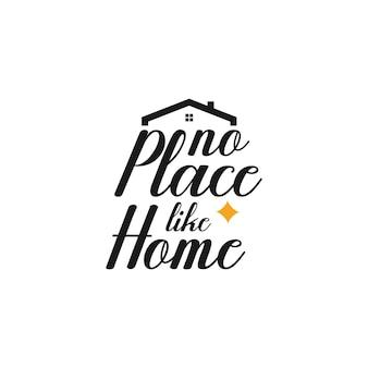 Tipografia di lettere di citazione domestica. nessun posto è come casa