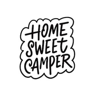 Frase di motivazione per camper dolce casa scritta di colore nero disegnata a mano con boarder