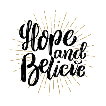 Spero e creda. citazione di lettering motivazione disegnata a mano. elemento per poster, banner, cartolina d'auguri. illustrazione