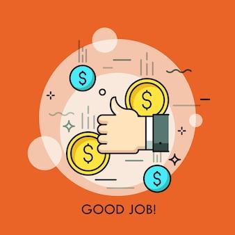 Mano umana che dà i pollici in su gesto e monete del dollaro che cadono concetto di buon lavoro approvazione completamento riuscito del successo finanziario del lavoro