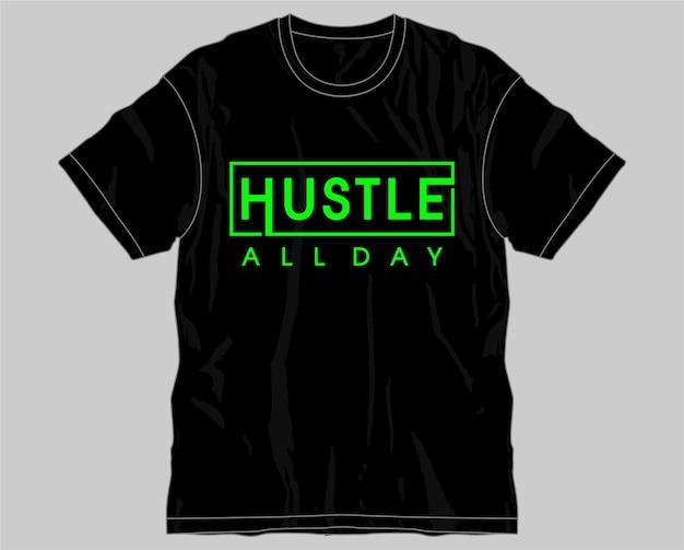 Trambusto tutto il giorno motivazionale citazione ispiratrice tipografia t shirt design grafico vettoriale