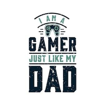 Sono un giocatore proprio come mio padre