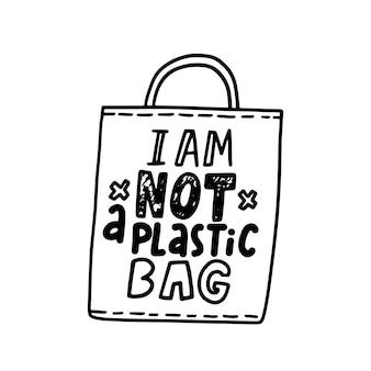 Non sono uno striscione con busta di plastica con borsa monocromatica e scritte disegnate a mano, tipografia o stampa per la protezione dell'ecologia