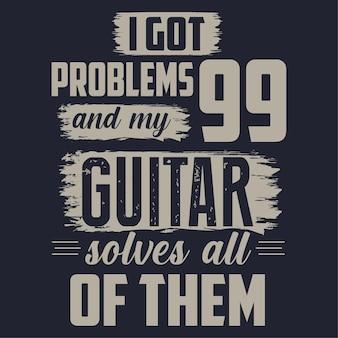 Ho 99 problemi di tipografia scritte a mano con citazioni di chitarra design