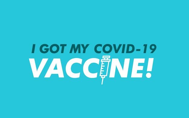 Ho ricevuto il vaccino per il covid-19. modello di banner vettoriale con testo ho ricevuto il mio vaccino covid-19. adesivo vaccinato covid-19