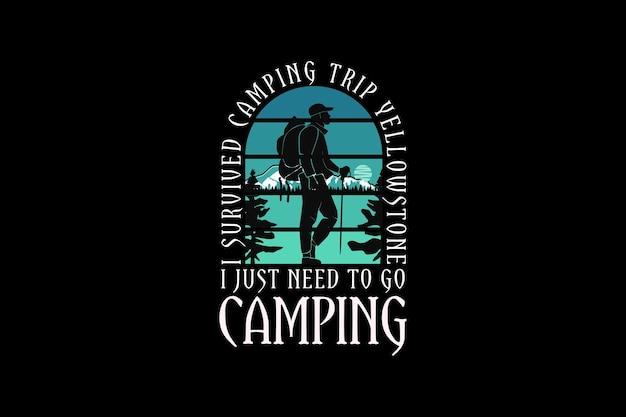 Ho solo bisogno di andare in campeggio, design silhouette in stile retrò Vettore Premium