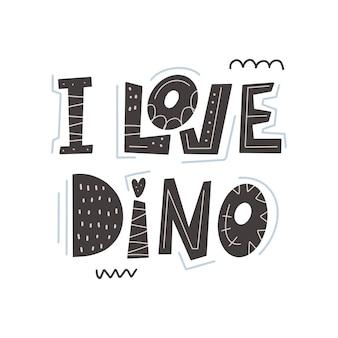 Amo l'illustrazione di vettore dell'iscrizione del dinosauro nello stile scandinavo del fumetto. design infantile per invito di compleanno o baby shower