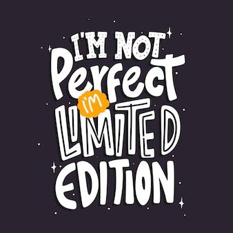 Non sono perfetto, sono lettere di tipografia citazione in edizione limitata