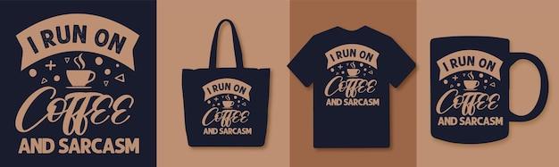 Corro su citazioni di caffè e sarcasmo tipografia design del caffè