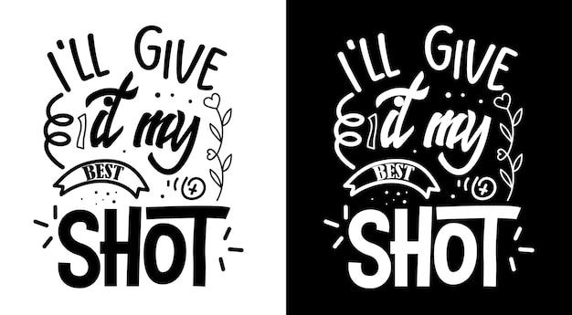 Darò il mio miglior colpo di citazioni di caffè scritte disegnate a mano
