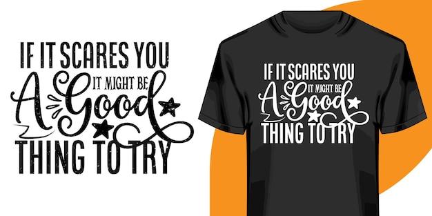 Se ti spaventa, è meglio provare il design della maglietta